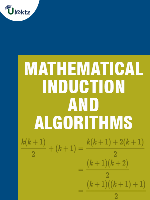 MATHEMATICAL INDUCTION AND ALGORITHMS