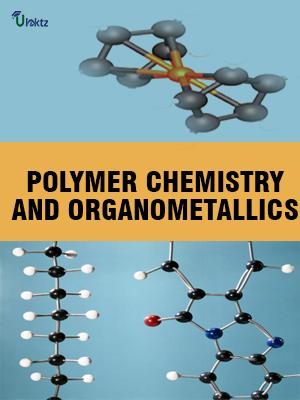 POLYMER CHEMISTRY AND ORGANOMETALLICS