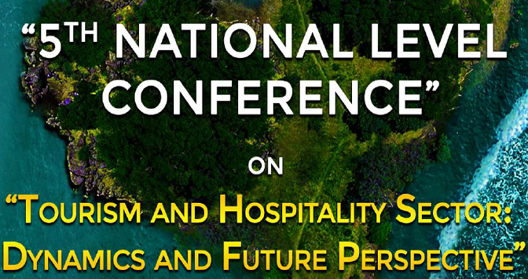 5th National level conference on Tourism and hospitality sector: dynamics and future perspective