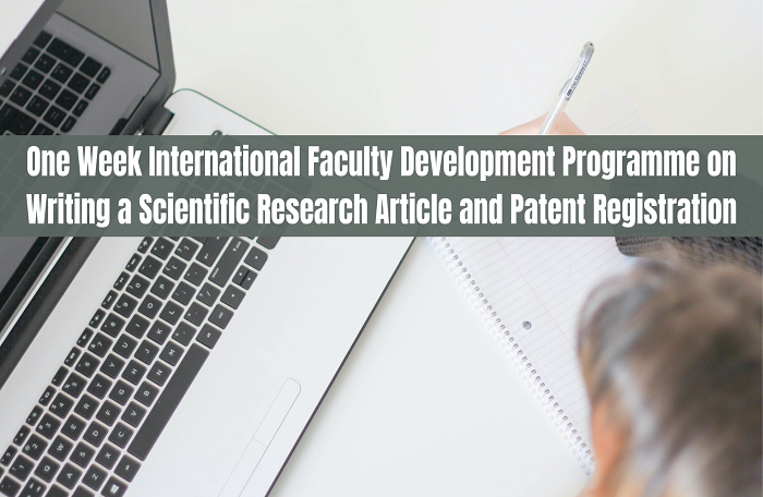 One Week International Faculty Development Programme on Writing a Scientific Research Article and Patent Registration