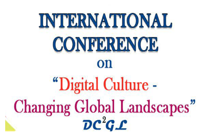 International Conference on Digital Culture Changing Global Landscapes
