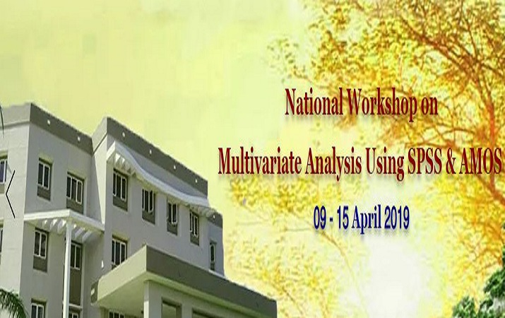 National Workshop on Multivariate Analysis Using SPSS and AMOS 2019, Kongu Engineering College, Erode, Tamil Nadu, 9-15th April 2019