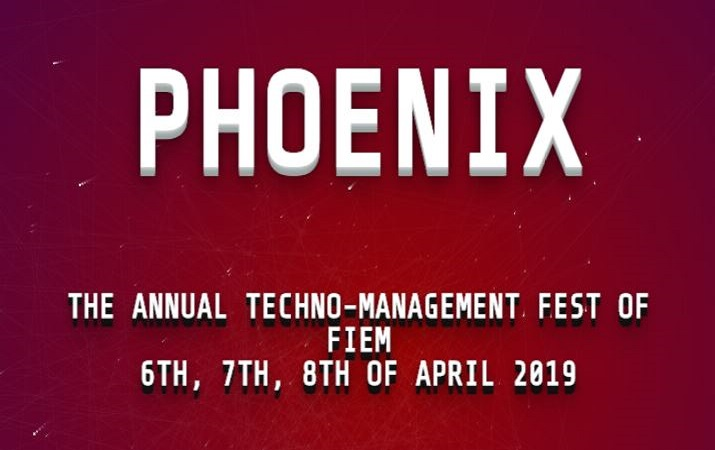 PHOENIX 2019, Future Institute of Engineering and Management, Techno Management Fest, Kolkata, West Bengal, 6-8th April 2019