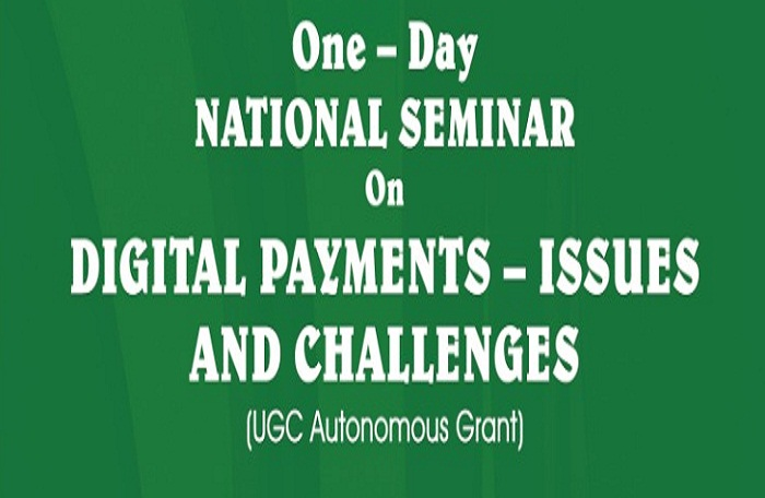 One day National Seminar on Digital Payments - Issues and Challenges
