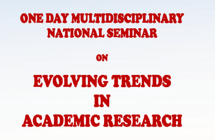 One Day MultiDisciplinary National Seminar on Evolving Trends in Academic Research