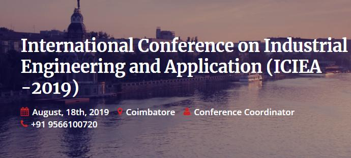 International Conference on Industrial Engineering and Application (ICIEA -2019)