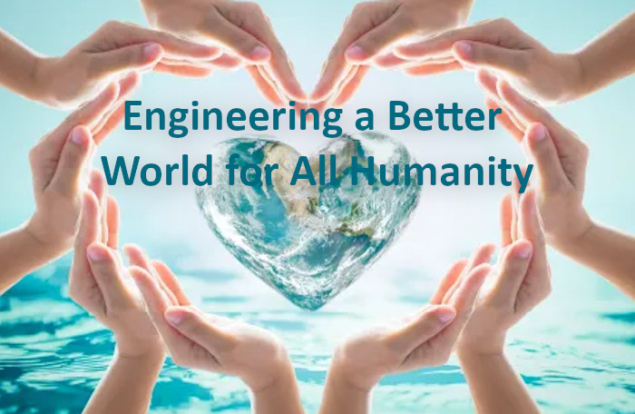 Engineering a Better World for All Humanity
