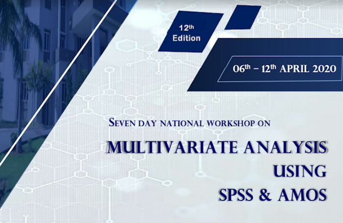 Seven Day National Workshop on Multivariate Analysis using SPSS & AMOS