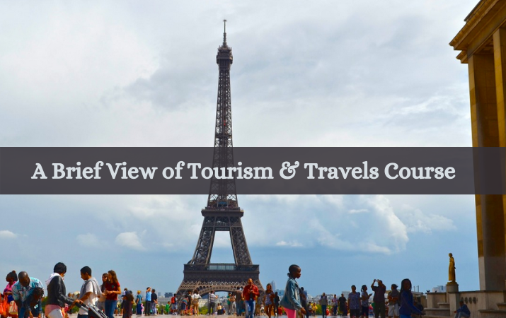 A Brief View of Tourism  Travels Course
