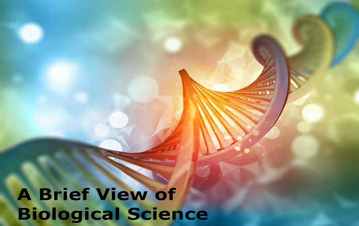 A Brief View of Biological Science