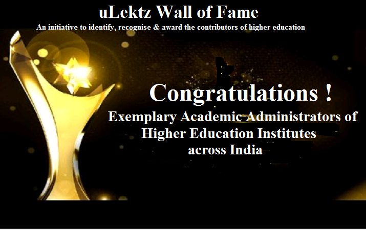 uLektz Wall of Fame is proud to announce  Exemplary Academic Administrators of Higher Education Institutes across India for the year 2019