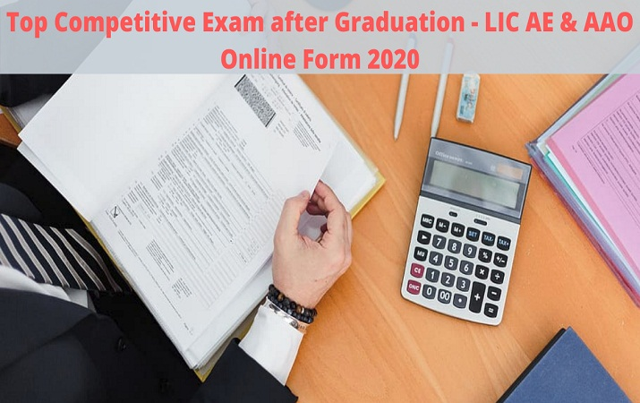 Top Competitive Exam after Graduation - LIC AE & AAO Online Form 2020