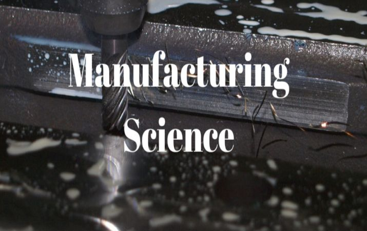 A brief view of Manufacturing Science & Engineering