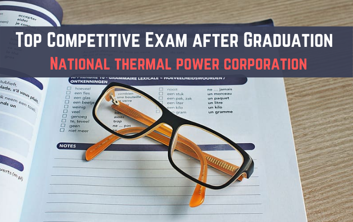 Top Competitive Exam after Graduation - NTPC