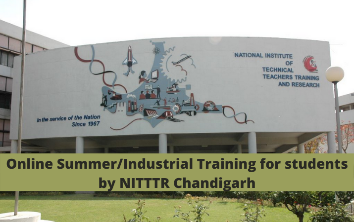 Online Summer or Industrial Training for students by NITTTR Chandigarh