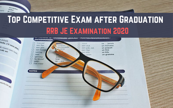 Top Competitive Exam after Graduation - RRB JE Examination 2020
