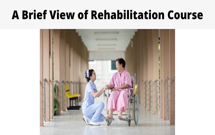 A Brief View of Rehabilitation Course