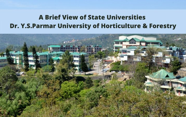 A Brief View of State Universities Dr. Y.S.Parmar University of Horticulture and Forestry