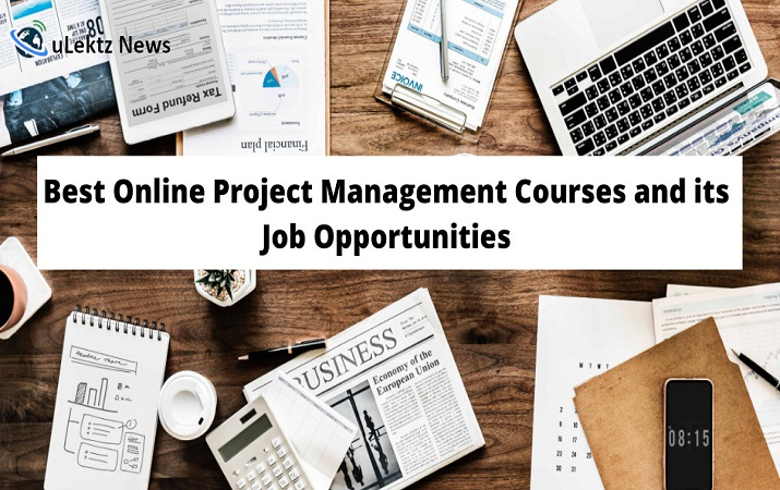 Best Online Project Management Courses and its Job Opportunities
