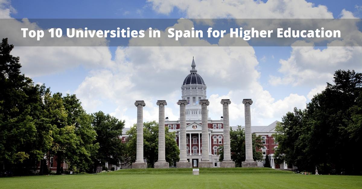 Top 10 Universities in  Spain for Higher Education