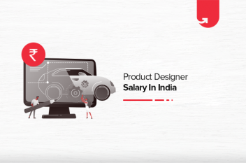 Product Designer Salary in India in 2021 [For Freshers & Experienced]