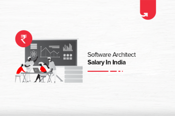 Software Architect Salary in India 2021 [For Beginners & Experienced]