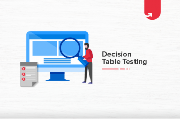 Decision Table Testing – Advantage and Scope [With Examples]