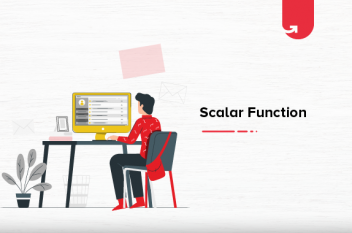 Scalar Function: How to Create, Call, Modify & Remove Scalar Functions?