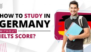 How to Study in Germany without IELTS Score?
