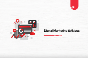 Digital Marketing Course Syllabus : Everything You Should Know