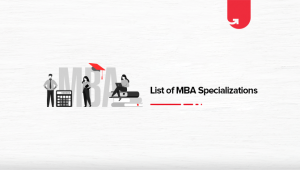 List of MBA Specializations: Which One Should You Do?