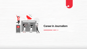 How to Make Career in Journalism in 2021