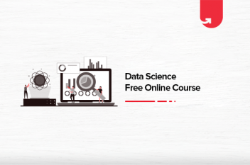 Top 7 Free Data Science Online Courses [For Freshers & Experienced]