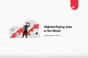 Top 6 Highest Paying Jobs in the World