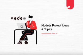 Top 7 Node js Project Ideas & Topics