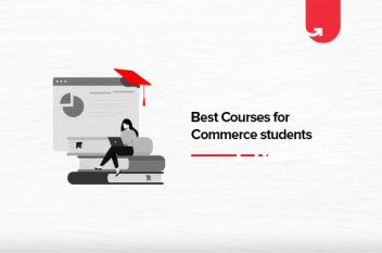 Top 6 Courses for Commerce Students in 2021