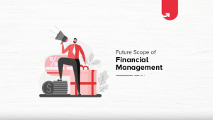 Future Scope of Financial Management as Career Option in 2021