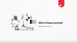 What is Deep Learning? How Does it Work, Career Opportunities, Salary [2021]