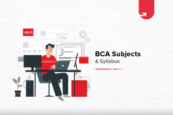 BCA Subjects & Syllabus: Course Details, Concepts & Salary Range