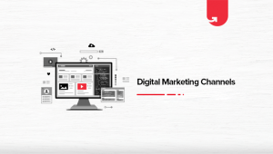 How to Choose the Right Digital Marketing Channels For Your Business?