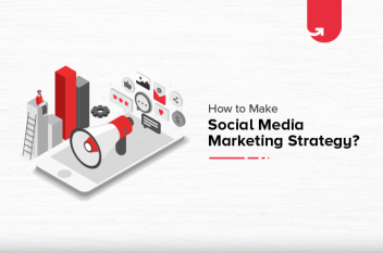 How to Make Social Media Marketing Strategy in Just 8 Steps