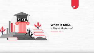 What is MBA in Digital Marketing? Scope, Career option and Salary