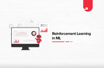 Reinforcement Learning in ML: How Does it Work, Learning Models & Types
