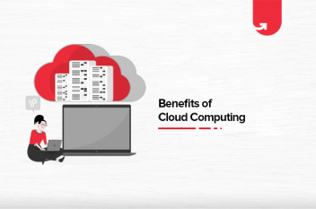 Top 22 Benefits of Cloud Computing For an Organization in 2021