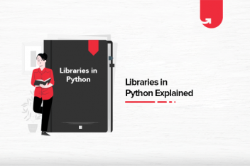 Libraries in Python Explained: List of Important Libraries