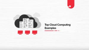 Top 9 Cloud Computing Examples in 2021