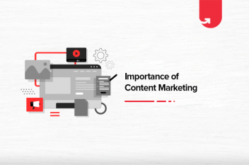 Decoding the Importance of Content Marketing