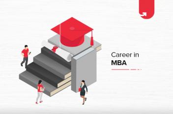 Career in MBA: Scope, Opportunities, Salary Range