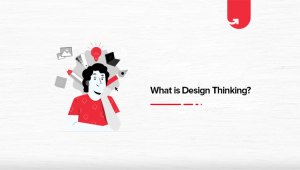 What is Design Thinking: Definition, Career & Scope