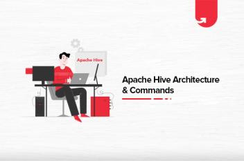 Apache Hive Architecture & Commands: Modes, Characteristics & Applications